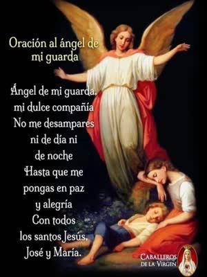 angel de mi guarda no me dasampares ni de noche ni de dia