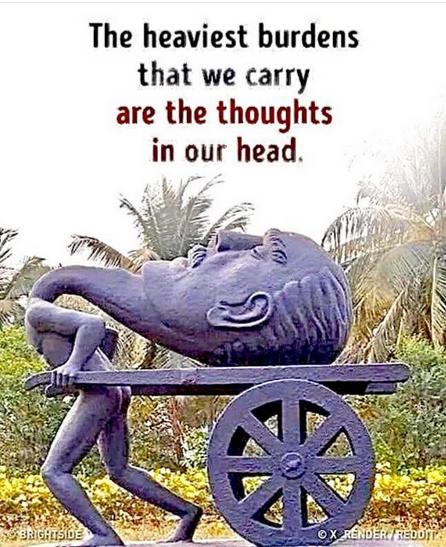 el peso mas grande que llevamos es el de nuestros pensamientos